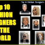 Top 10 Fashion Designers in the World who can create magic with their designs