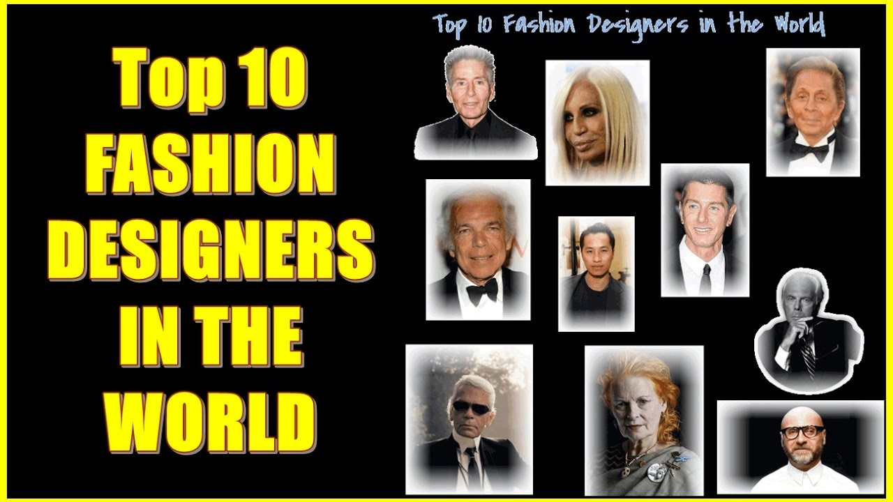 Top 10 Fashion Designers In The World Who Can Create Magic