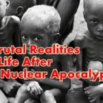 NUCLEAR APOCALYPSE – The Aftermath and 10 Brutal Facts